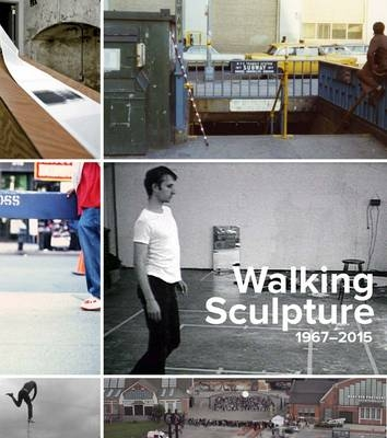 Sullivan : Walking Sculpture 1967-2015
