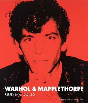 Warhol And Mapplethorpe : Guise and Doll