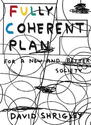 Fully Coherent Plan : David Shrigley