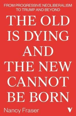 Old is Dying & New Cannot Be Born, The
