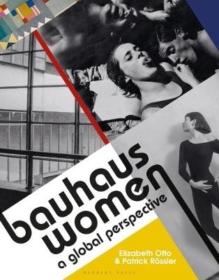 Bauhaus Women :  A Global Perspective