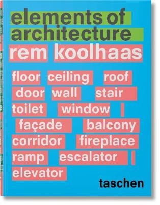 Elements of Architecture : Rem Koolhaas