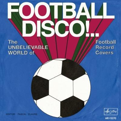 Football Disco: Football Record Covers