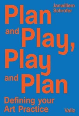 Plan and Play, Play and Plan : Janwillem