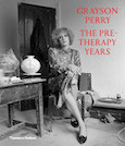 Grayson Perry: Pre-Therapy Years, The